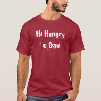 Custom Hi Hungry I'm Dad T-Shirt