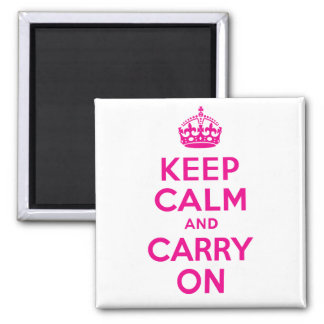 Custom Hot Pink Keep Calm And Carry On Square Magnet