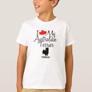 Custom I Love My Australian Terrier T-Shirt