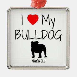 Custom I Love My Bulldog Metal Ornament