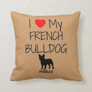 Custom I Love My French Bulldog Cushion