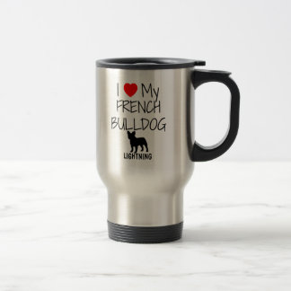 Custom I Love My French Bulldog Travel Mug