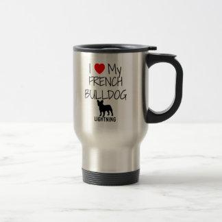 Custom I Love My French Bulldog Travel Mug