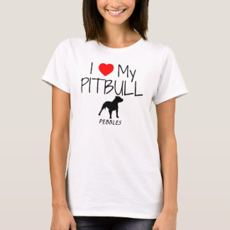Custom I Love My Pitbull T-Shirt