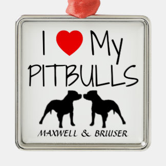 Custom I Love My Pitbulls Metal Ornament