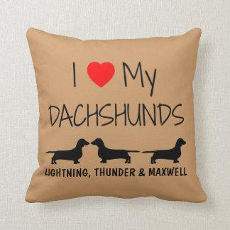 Custom I Love My Three Dachshunds Cushions