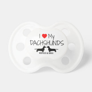Custom I Love My Two Dachshunds Baby Pacifiers