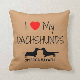 Custom I Love My Two Dachshunds Throw Cushion