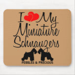 Custom I Love My Two Miniature Schnauzers Mouse Pads