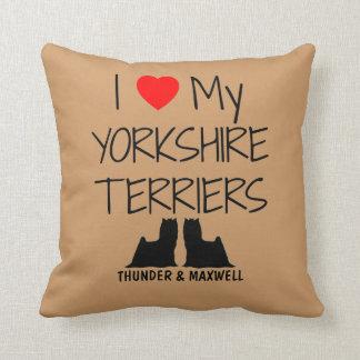 Custom I Love My Two Yorkshire Terriers Cushions