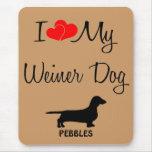 Custom I Love My Weiner Dog Mousepad