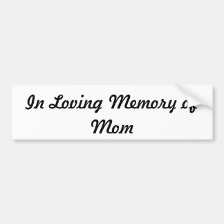 Custom In Loving Memory transparent background Bumper Sticker