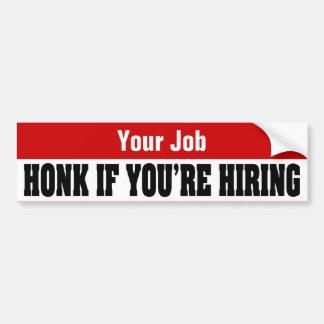 Custom Job Seeker Stickers - Honk If You're Hiring Bumper Sticker