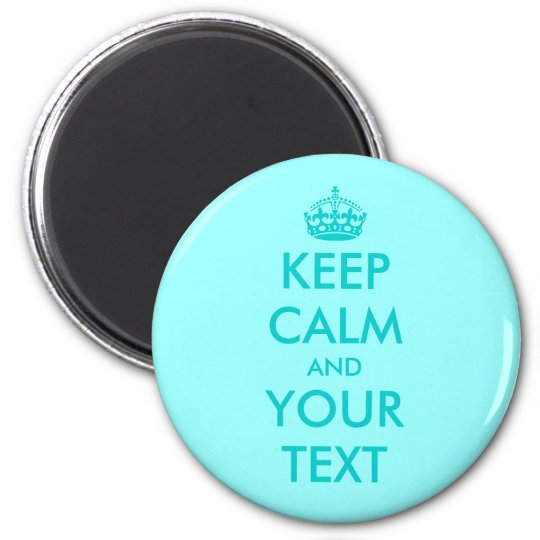 Custom Keep calm magnet   Turquoise Customisable