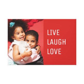 Custom Live Laugh Love Photo Canvas Print