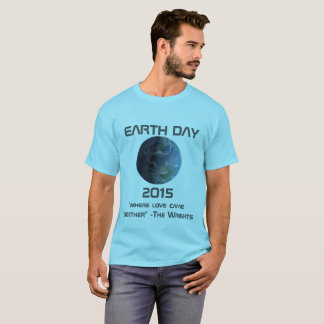 Custom Made EARTH DAY 2015 T-Shirt