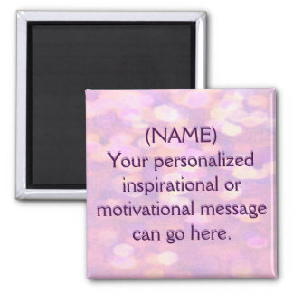 Custom Motivational Message Square Magnet