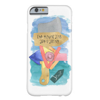 Custom Mountains Are Calling Signs Primitive Tools Barely There iPhone 6 Case