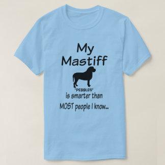 Custom My Mastiff Dog is Smarter Funny Quote T-Shirt