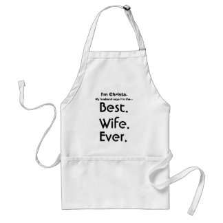Custom Name Best Wife Ever Standard Apron