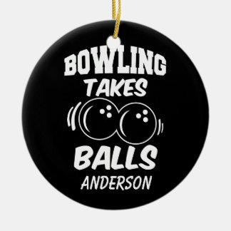 Custom Name Bowling takes balls funny ornament