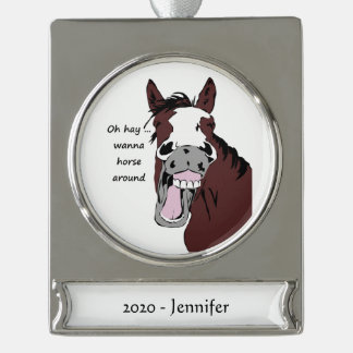 Custom Name date Laughing Horse Fun Quote Silver Plated Banner Ornament