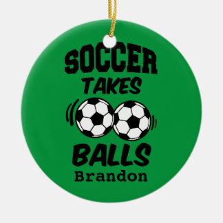 Custom Name funny Soccer takes balls ornament