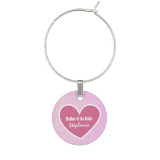 Custom Name with Heart MOTHER OF THE BRIDE V05 Wine Charms