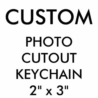 Custom Personalized Photo Cutout Keychain Blank