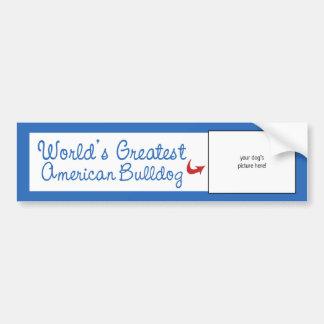 Custom Photo! Worlds Greatest American Bulldog Bumper Stickers