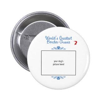 Custom Photo! Worlds Greatest Border-Aussie 6 Cm Round Badge