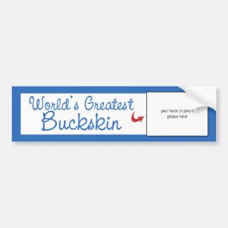Custom Photo! Worlds Greatest Buckskin Bumper Stickers