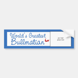Custom Photo Worlds Greatest Bullmatian Bumper Sticker