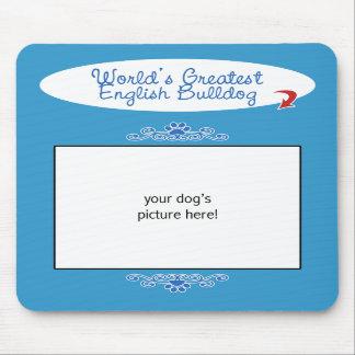 Custom Photo! Worlds Greatest English Bulldog Mouse Pads