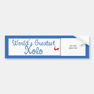 Custom Photo! Worlds Greatest Xolo Bumper Sticker