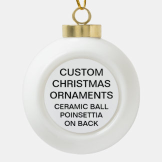 Custom POINSETTIA Ceramic Ball Christmas Ornament