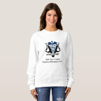 Custom Positive Affirmations by Vitaclothes Sweatshirt