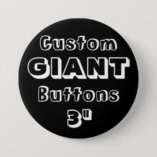 "Custom Printed GIANT 3"" Button Pin BLACK"