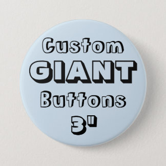 "Custom Printed GIANT 3"" Button Pin GRAY"