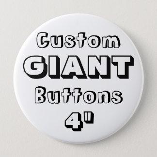 "Custom Printed GIANT 4"" Button Pin"