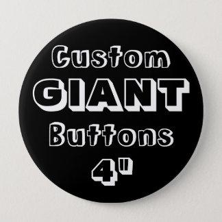 "Custom Printed GIANT 4"" Button Pin BLACK"