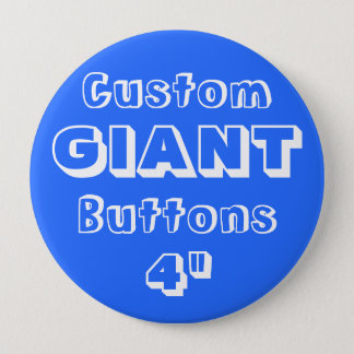 """Custom Printed GIANT 4"""" Button Pin BLUE"""