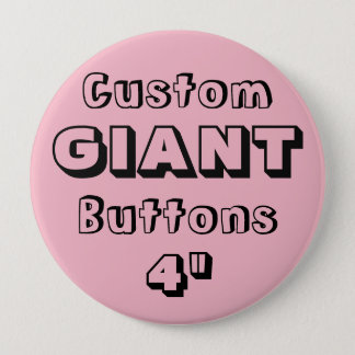 """Custom Printed GIANT 4"""" Button Pin PINK"""