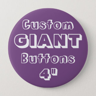"Custom Printed GIANT 4"" Button Pin PURPLE"