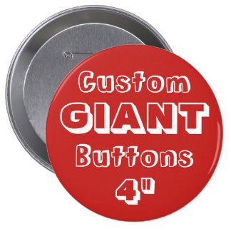 """Custom Printed GIANT 4"""" Button Pin RED"""