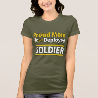 Custom Proud Mom of a Deployed Soldier Shirt