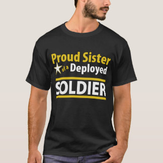 Custom Proud Sister of a Deployed Soldier T-Shirt