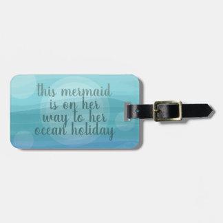 Custom Quote Mermaid Ocean Holiday Luggage Tag