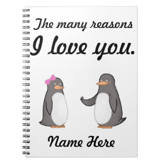 Custom Reasons I Love You Penguin Lovers Gift Spiral Note Book