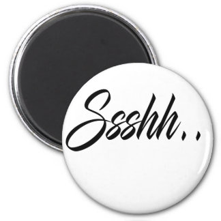Custom Ssshh ..... 6 Cm Round Magnet